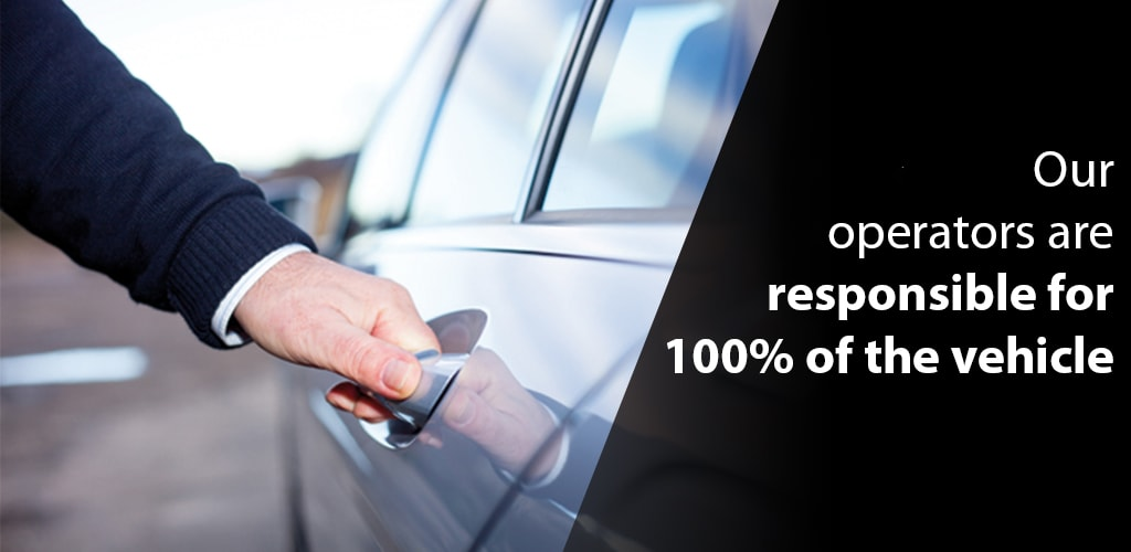 Our operators are responsible for 100% of the vehicle